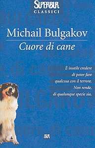 Cuore di cane - Michail A. Bulgakov