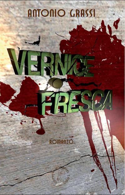 Vernice Fresca - Antonio Grassi