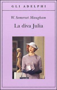 La diva julia di w somerset maugham recensione libro - La diva julia film ...