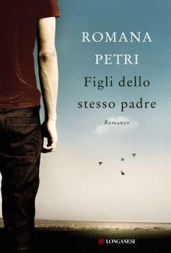Figli dello stesso padre - Romana Petri