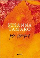 Per sempre di susanna tamaro recensione libro for Susanna tamaro il tuo sguardo illumina il mondo