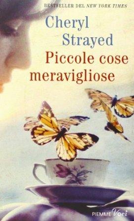 Piccole cose meravigliose di cheryl strayed recensione - Gramellini cuori allo specchio ...