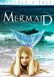 Mermaid - La ragazza che veniva dal mare - Michele Vitale