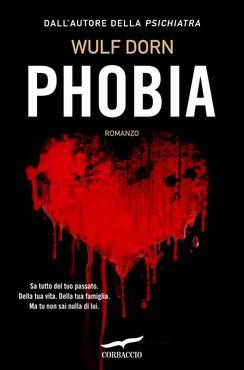 Phobia: il nuovo romanzo di Wulf Dorn a settembre in libreria