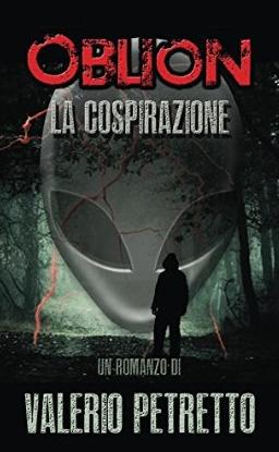Oblion - La Cospirazione. Il romanzo di Valerio Petretto