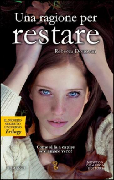 Una ragione per restare di rebecca donovan recensione libro - Una casa da amare ...