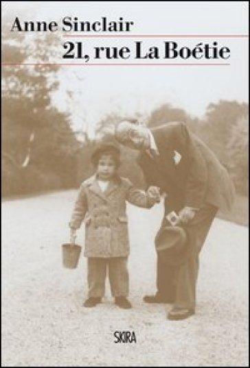 21 rue la bo tie di anne sinclair recensione libro - La porta di anne recensione ...