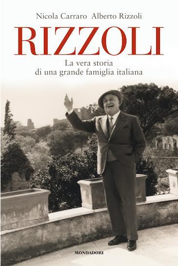 Rizzoli la vera storia di una grande famiglia italiana for Una casa di storia