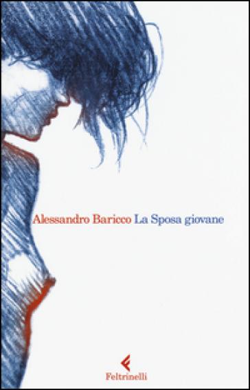 La Sposa giovane» di Alessandro Baricco