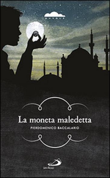 La moneta maledetta - Pierdomenico Baccalario - Recensione libro