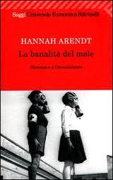 La banalità del male - Hannah Arendt