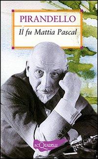 """""""Il fu Mattia Pascal"""" di Luigi Pirandello, recensione libro"""