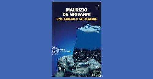 Una Sirena a Settembre - Maurizio de Giovanni - Recensione libro