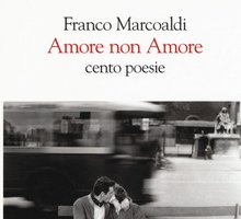Amore non Amore. Cento poesie