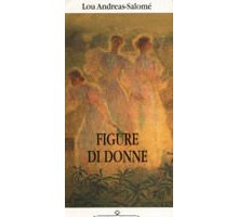 Figure di donne - Lou Andreas