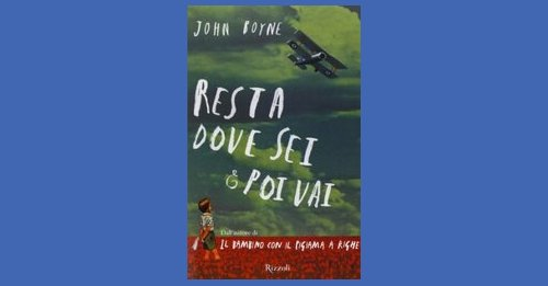 Amazon.it: Resta dove sei e poi vai - Boyne, John, Gulizia ...