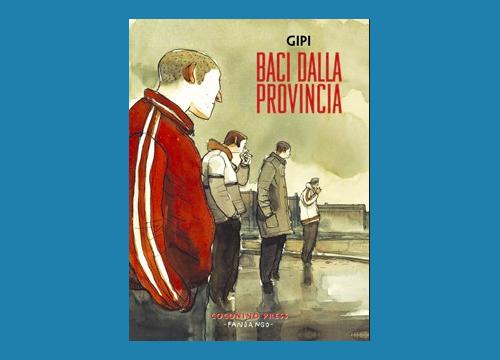 Gipi Baci dalla Provincia NUOVO ITALIANO Coconino Press Fandango