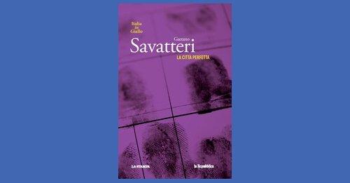 """""""La città perfetta"""" di Gaetano Savatteri"""