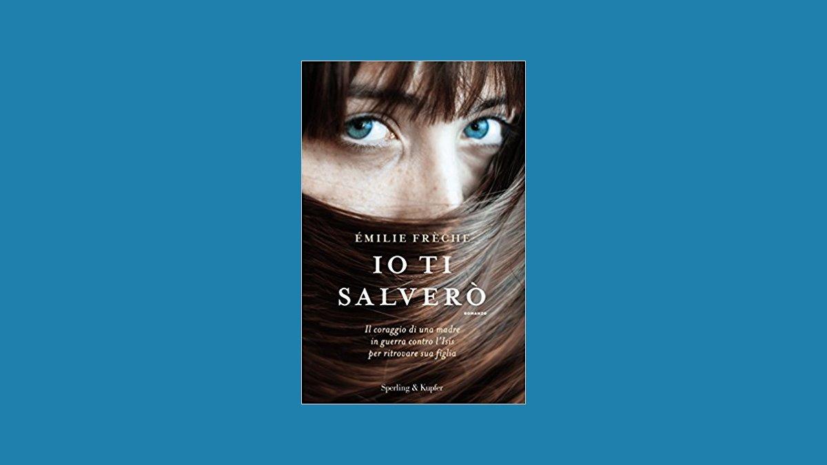 Io ti salverò - Emilie Frèche - Recensione libro