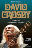 David Crosby. Ultimo eroe dell'era dell'Acquario