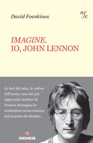 Imagine Io John Lennon Di David Foenkinos Recensione Libro