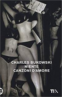 Niente Canzoni D Amore Charles Bukowski Recensione Libro