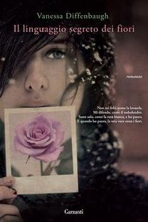 """Il linguaggio segreto dei fiori"""" di Vanessa Diffenbaugh ..."""